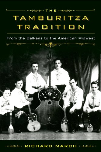 (The Tamburitza Tradition: From the Balkans to the American Midwest (Languages and Folklore of Upper Midwest))