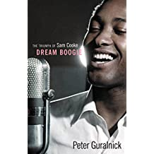 Dream Boogie: The Triumph of Sam Cooke