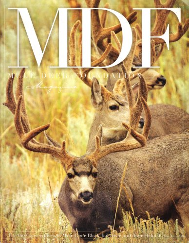 MDF: Mule Deer Foundation Magazine (May/June 2010, Volume 10, Issue 3, No. 30)