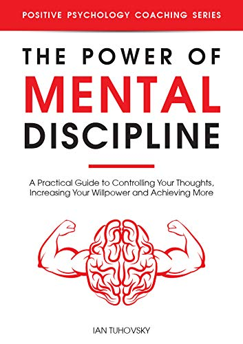 The Power Of Mental Discipline by Ian Tuhovski ebook deal
