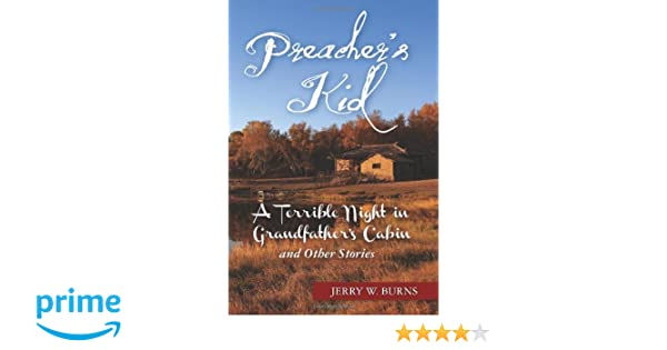 Preachers Kid: A Terrible Night in Grandfathers Cabin and ...