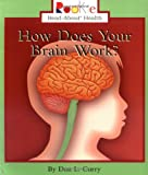 img - for How Does Your Brain Work? (Rookie Read-About Health (Paperback)) book / textbook / text book