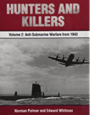 Hunters and Killers: Volume 2: Anti-Submarine Warfare from 1943