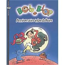 Bob et Blop. 4, Anniversaire interstellaire