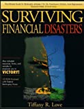 Surviving Financial Disasters, Tiffany Love, 097124295X