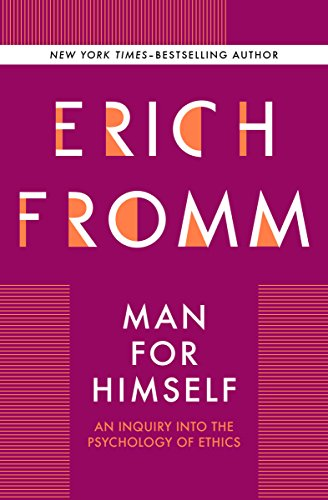 Man for Himself: An Inquiry Into the Psychology of Ethics