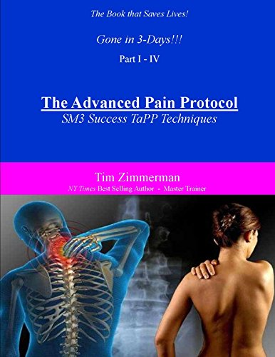 The Book that Saves Lives Parts I - IV The Advanced Pain Protocol: The SM3 Success TaPP Techniques,Uncover Negative Unconscious Programming , Watch Your Thoughts & more (Parts I, II, III, & IV 5) Pdf
