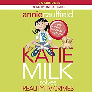 Katie Milk Solves Reality-TV Crimes Audiobook