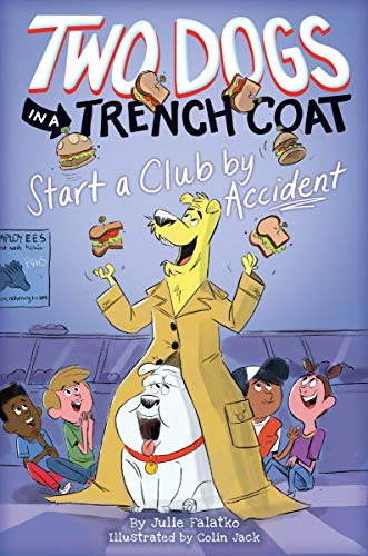 Two Dogs in a Trench Coat Start a Club by Accident (Two Dogs in a Trench Coat ()