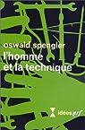 L'Homme et la Technique par Spengler