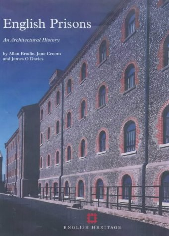 Read Online English Prisons: An Architectural History   Aby Allan Brodie, Jane Croom and James O Davies PDF