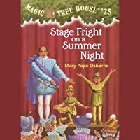 Stage Fright on a Summer Night: Magic Tree House, Book 25
