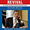 Revival: The Struggle for Survival Inside the Obama White House Audiobook by Richard Wolffe Narrated by Richard Wolffe