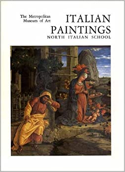 Book Italian Paintings, North Italian School A Catalogue of the Collection of the Metropolitan Museum of Art