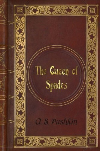 A. S. Pushkin: The Queen of Spades