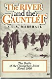 The River and the Gauntlet, Samuel L. Marshall, 0898390974
