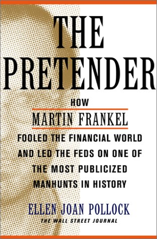 Download The Pretender: How Martin Frankel Fooled the Financial World and Led the Feds on One of the Most Publicized Manhunts in History pdf