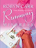 Front cover for the book Runaway Mistress by Robyn Carr