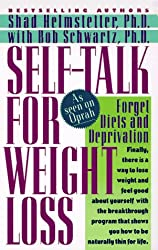 Self-Talk for Weight Loss: Lose Weight, Keep It Off, and Never Diet Again