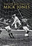 The Life & Times of Mick Jones (100 Greats S.)