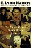 If This World Were Mine, E. Lynn Harris, 0385486553