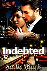 Indebted: Part 2: The Virgin & The Bad-Boy Billionaire (A BWWM Billionaire Romance)