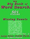 My Big Book Of Word Search: 501 Missing Vowels Puzzles, Volume 2