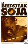 Beefsteack de soja : une solution au probleme ... par Pojet