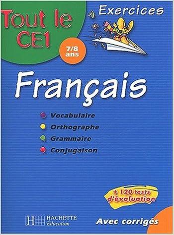 Livres gratuits en ligne Tout le CE1 : Français - 7-8 ans (exercices + corrigés) epub pdf
