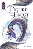 img - for Figure in the Frost: Knights of the Silver Dragon, Book 5 book / textbook / text book