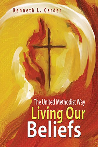 Living Our Beliefs: The United Methodist Way (Book Methodist)