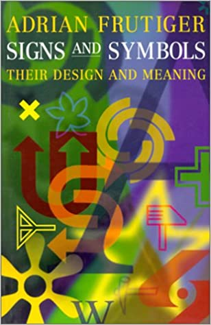 Signs And Symbols Their Design And Meaning Adrian Frutiger