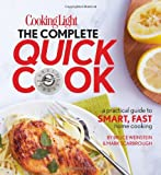 Cooking Light the Complete Quick Cook, Bruce Weinstein and Mark Scarbrough, 0848734424