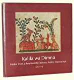 img - for Kalila Wa Dimna: Fables from a Fourteenth-Century Arabic Manuscript (English and Arabic Edition) book / textbook / text book