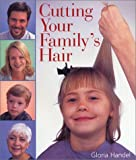 Cutting Your Family's Hair, Gloria Handel, 0806958510