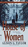 The House of Women, Alison G. Taylor, 0553581457