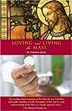 Living and Loving the Mass, Thomas Kocik, 0972598189
