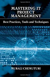 Mastering It Project Management: Best Practices, Tools and Techniques