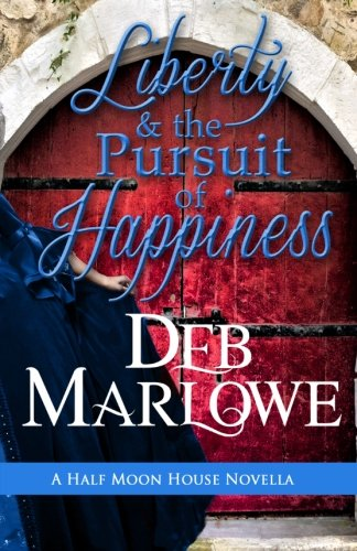 Liberty and the Pursuit of Happiness (The Half Moon House Series) (Volume 3)