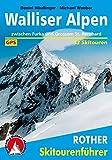 Walliser Alpen zwischen Furka und Großem St. Bernhard. 53 Skitouren. Mit GPS-Daten (Rother Skitourenführer)