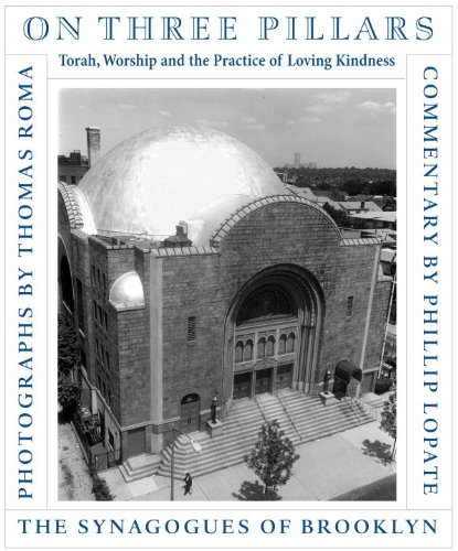 On Three Pillars: Torah, Worship, and the Practice of Loving Kindness, The Synagogues of Brooklyn