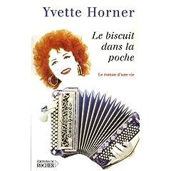 Le Biscuit dans la poche - Yvette Horner (Biographie)