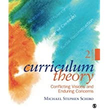 Curriculum Theory: Conflicting Visions and Enduring Concerns, 2nd Edition (Volume 2)