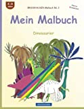 BROCKHAUSEN Malbuch Bd. 2 - Mein Malbuch: Dinosaurier (Volume 2) (German Edition)