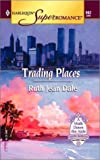 Trading Places, Ruth Jean Dale, 0373709927
