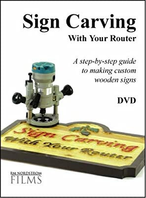 Sign Carving With Your Router by RM Nordstrom Films