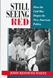 Still Seeing Red, John Kenneth White, 0813318882