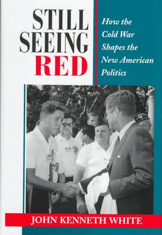 Still Seeing Red: How The Cold War Shapes The New American Politics (Transforming American Politics)