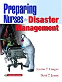 Preparing Nurses for Disasters Management 1st Edition