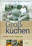 Großküchen: Planung, Entwurf, Einrichtung